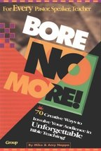 Bore No More! 70 Creative Ways to Involve Your Audience in Unforgettable... - $1.80