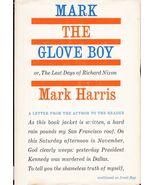 Mark the Glove Boy or The Last Days of Richard Nixon [Hardcover] Mark Harris - $25.22