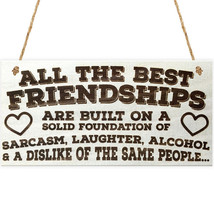 Wood Sign Plaqu - ALL THE BEST FRIENDSHIPS ARE BUILT ON A SOLID FOUNDATI... - $16.99