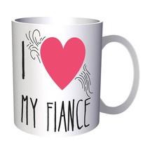 i love my fiance 11oz Mug cc911 - £9.32 GBP