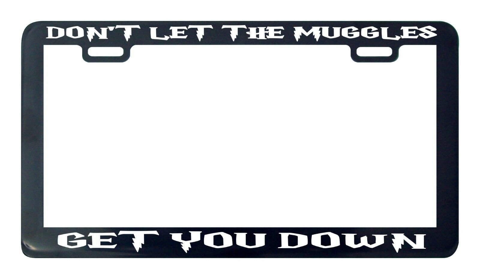 Primary image for Don't let the muggles get you down potter license plate frame holder