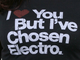 Women's I Love You But I've Chosen Electro Music 100% cotton Black T-Shirt NEW