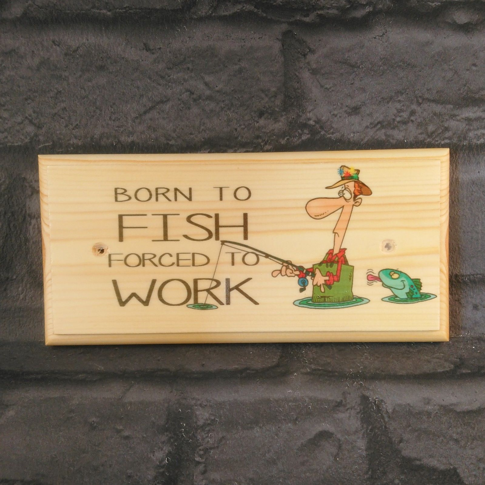 Primary image for Born To Fish Forced To Work Sign, Grandads Fishing Shed Plaque Gift Dad Pond 38