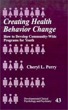 Creating Health Behavior Change: How to Develop Community-Wide Programs ... - $9.99