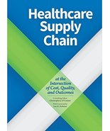 Healthcare Supply Chain: At the Intersection of Cost, Quality, and Outco... - $11.48