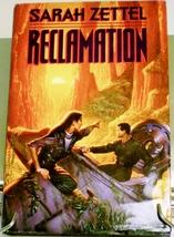 Reclamation by Sarah Zettel 1996 Hardcover w/ DJ Sci-Fi - $5.00