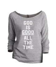 Thread Tank God Is Good Women's Slouchy 3/4 Sleeves Raglan Sweatshirt Sp... - $24.99+