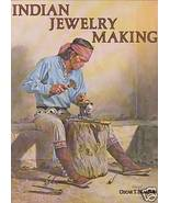 INDIAN JEWELRY MAKING   OSCAR T. BRANSON  1977 1ST EDITION - $127.71
