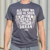 All That We See Or Seem Is But A Dream Within A Dream T-Shirt - $19.99+