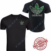 Addicted - Addicted Parody T-Shirt 420 Weed Marijuana leaf FRONT & BACK ... - $12.86+