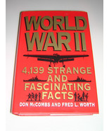 WORLD WAR II, 4139 Strange and Fascinating Facts by McCombs and Worth 19... - $12.75
