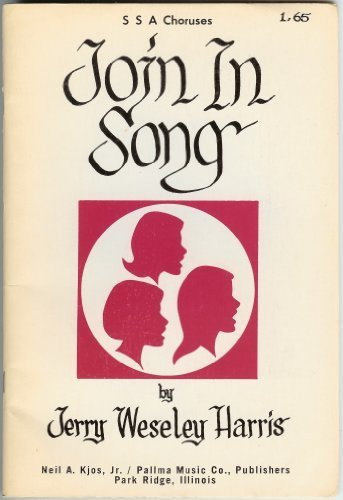 Join In Song : SSA Choruses Series [Paperback] Harris, Jerry Weseley