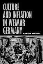 Culture and Inflation in Weimar Germany (Weimar and Now: German Cultural Critici image 1