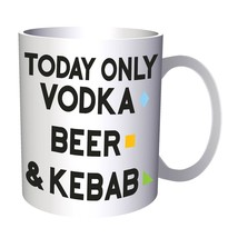 today vodka beer and kebab 11oz Mug cc751 - $11.98