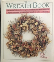 The Wreath Book, Rob Pulleyn, Crafts, Hobbies, Home Design, Christmas De... - $11.95