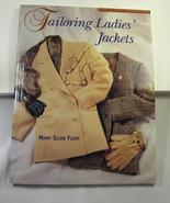 Tailoring Ladies Jackets by Mary Ellen Flury - $24.95