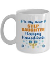Hanukkah Mug For Stepdaughter - To My Dear Happy Hanukkah - 11 oz Jewish  - $14.95
