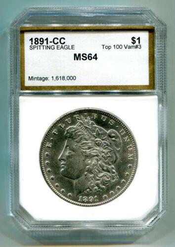 1891-CC SPITTING EAGLE TOP 100 MORGAN DOLLAR CHOICE UNCIRCULATED /GEM CH UNC/GEM