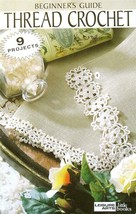 Leisure Arts Thread Crochet Beginner's Guide 9 Projects 26 Pages - $6.13