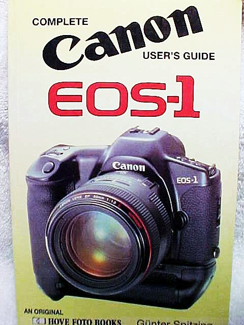 Canon EOS-1 User's Guide  Hove Press. 1990 176 pg.