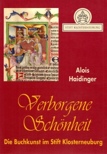 Verborgene Scho?nheit: Die Buchkunst im Stift Klosterneuburg : Katalog zur Sonde