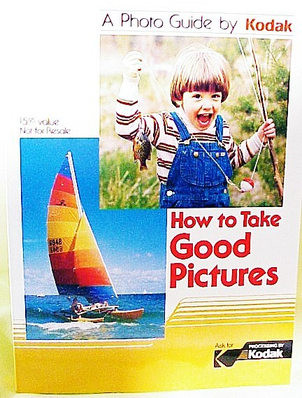 How to Take Good Pictures by Kodak 192p 1982