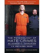 The Psychology of Hate Crimes as Domestic Terrorism [3 volumes]: U.S. an... - $137.89