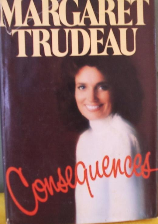 Consequences by Margaret Trudeau Hardcover