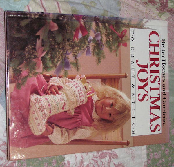 Primary image for Christmas Joys to Craft & Stitch - Better Homes and Gardens Hardback Book 1987