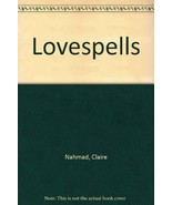 Lovespells: An Authentic Collection of Victorian Spells by Nahmad, Clair... - $16.99