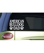 American Bulldog Dad H772 8 inch Sticker decal bully bulldogge muzzle tr... - $3.57