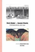 Maria Chabot - Georgia O'Keeffe: Correspondence, 1941-1949 - First Edition - $42.89
