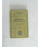 Pioneers Of The Old South – The Chronicles Of America Series - HC Book - $10.00