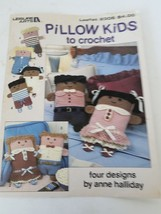 Leisure Arts Pillow Kids To Crochet - Four Designs by Anne Halliday #2306 - $8.90