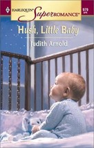 Hush, Little Baby: The Daddy School (Harlequin Superromance No. 979) Arnold, Jud - $3.99