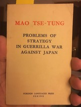 Mao Tse-Tung  - The Problems Of Strategy In Guerrilla War Against Japan - $34.30