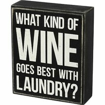 Primitives by Kathy Wooden Box Sign - What Wine Goes Best with Laundry, ... - $16.82