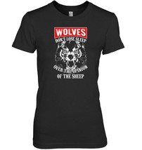 Wolves Dont Lose Sleep Over Opinion Of Sheep - $19.99+