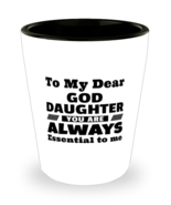 Funny Shot Glass for Goddaughter - To My Dear You Are Always Essential T... - $12.95