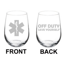 Star Of Life EMT Paramedic Off Duty Save Yourself Funny 2 Sided Wine Glass - $20.99