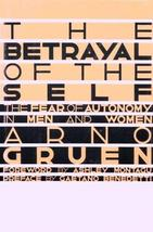 Betrayal of the Self: The Fear of Autonomy in Men and Women (English and German  image 1