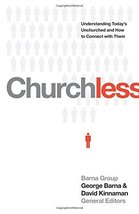 Churchless: Understanding Today's Unchurched and How to Connect with The... - $7.90