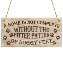 Wood Sign Plaque- A Home Is Not Complete Without The Pitter Patter Of Do... - $12.99