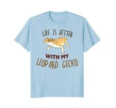 Leopard Gecko T-Shirt Life is better with a leopard gecko - $17.99+