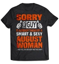 Sorry This Guy Is Already Taken By A Smart & Sexy August Woman Black T-Shirt - $19.99+