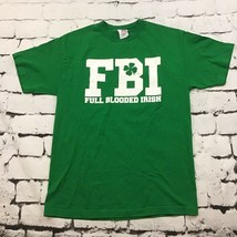 FBI Full Blooded Irish Men's Sz M T-Shirt Green St. Patrick's Day Graphi... - £8.59 GBP