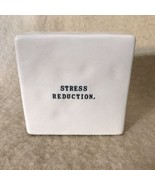 Rae Dunn Stress Reduction Paperweight - $8.90