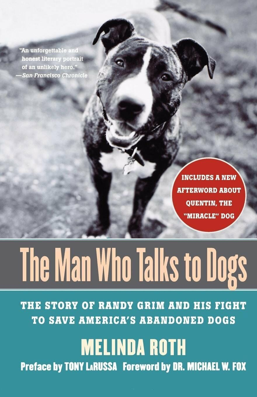 The Man Who Talks to Dogs : Fight to Save America's Abandoned Dogs : New Softcov