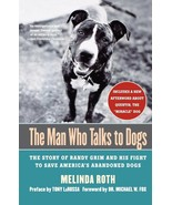 The Man Who Talks to Dogs : Fight to Save America's Abandoned Dogs : New... - $12.55
