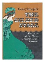 The gilded stage: The lives and careers of four great actresses: Rachel Felix, A image 1
